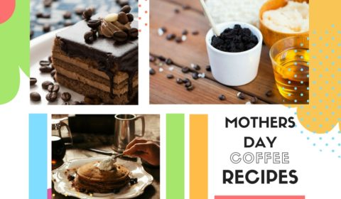 MOTHERS DAY Coffee Recipes